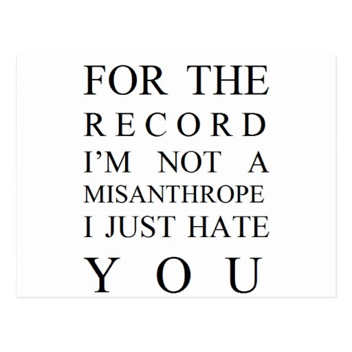 FOR THE RECORD... I JUST HATE YOU POSTCARD
