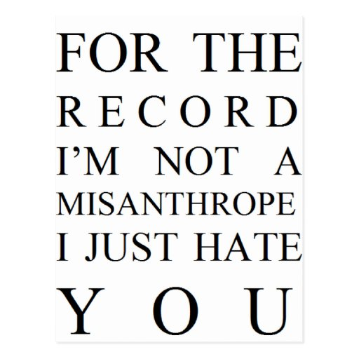 FOR THE RECORD... I JUST HATE YOU POST CARD