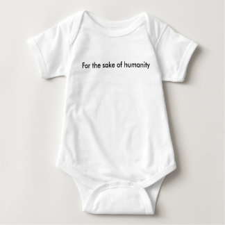 For the Sake of Humanity Text Baby Bodysuit