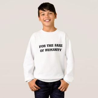 For the Sake of Humanity Text Sweatshirt