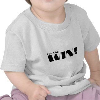 For The Win 2 Tee Shirt