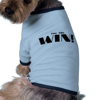 For The Win Dog Shirt
