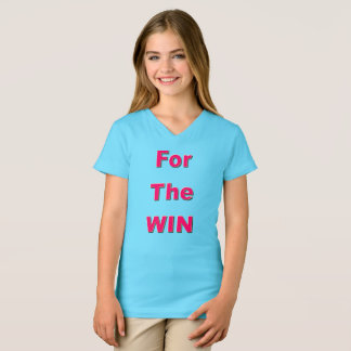 For The Win Girls T-Shirt