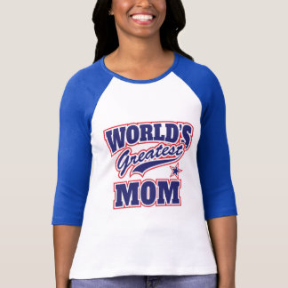 For the World's Greatest Mom T-Shirt