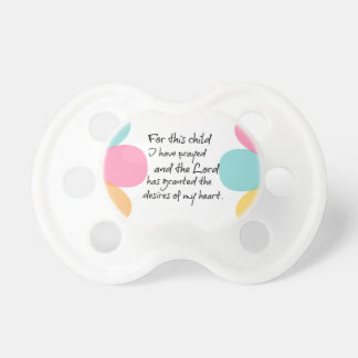 For this child I have prayed Bible Verse Pacifier