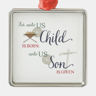For Unto us a Child is Born Metal Ornament