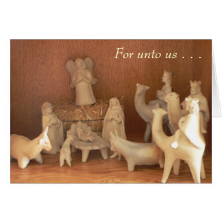 """For Unto Us..."" Christmas Card"