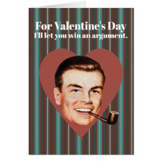 For Valentine's Day I'll let you win an argument. Card