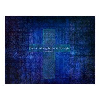 For we walk by faith, not by sight. BIBLE QUOTE Poster