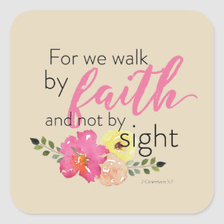 For We Walk By Faith Not By Sight Square Sticker