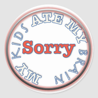 For when you need a quick note to explain why. classic round sticker