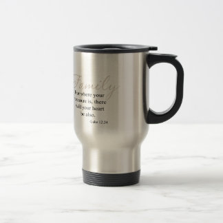 For Where Your Treasure Is Family Quote Stainless Steel Travel Mug