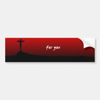 for you (Jesus died) Bumper Sticker