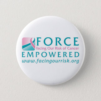 FORCE Facing Our Risk of Cancer Empowered 2 Inch Round Button