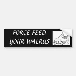 FORCE FEED YOUR WALRUS CAR BUMPER STICKER