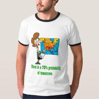 forecast,. T-Shirt