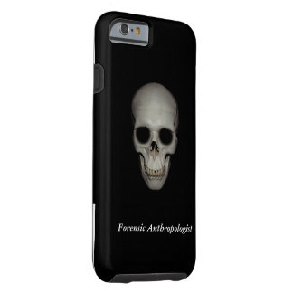 Forensic Anthropologist Tough iPhone 6 Case