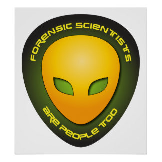 Forensic Scientists Are People Too Poster