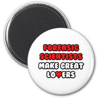 Forensic Scientists Make Great Lovers Magnet