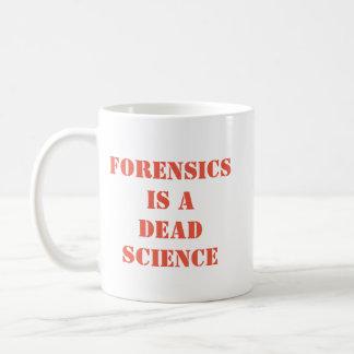 Forensics is a dead science coffee mug