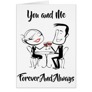 ***FOREVER AND ALWAYS**** YOU AND ME CARD