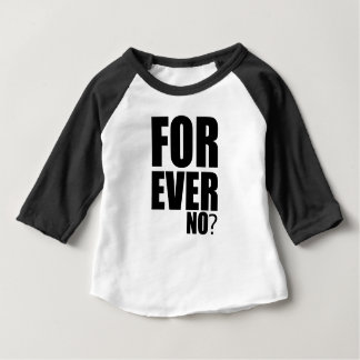 forever baby T-Shirt