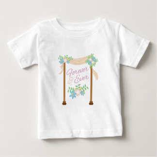 Forever & Ever Baby T-Shirt