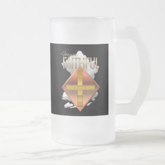 Forever Faithful Christian Frosty Mug