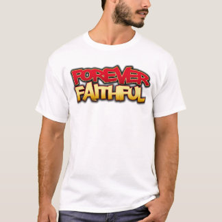 FOREVER FAITHFUL T-Shirt