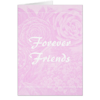 Forever Friends Pink Floral Greeting Card