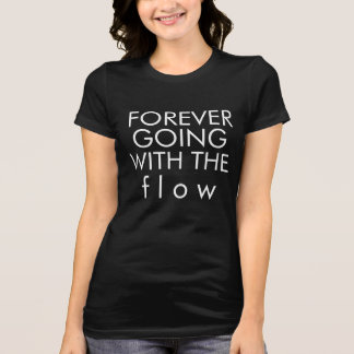 forever going with the flow shirt