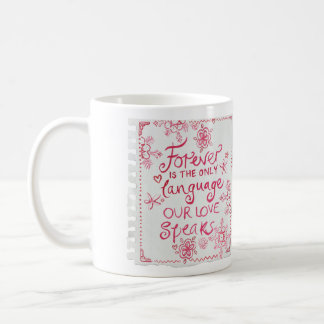 FOREVER is the only language our love speaks Coffee Mug