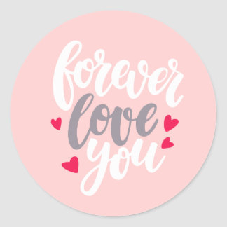 Forever Love You Classic Round Sticker