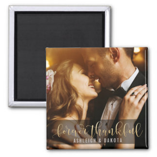 Forever Thankful Gold Calligraphy   Custom Photo Magnet