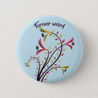 Forever Weird Colorful Flowers Staring Eyes 2 Inch Round Button