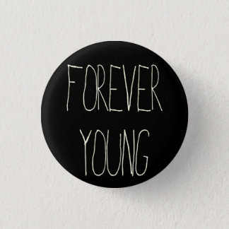 Forever young 1 inch round button