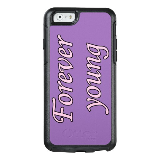 Forever Young OtterBox iPhone 6/6s Case