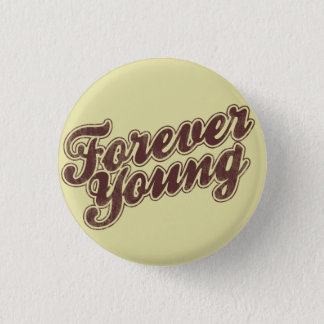 Forever Young Retro Flair 1 Inch Round Button