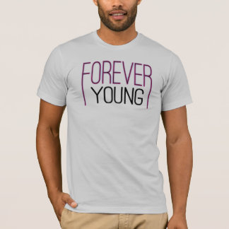 Forever Young Test T-Shirt