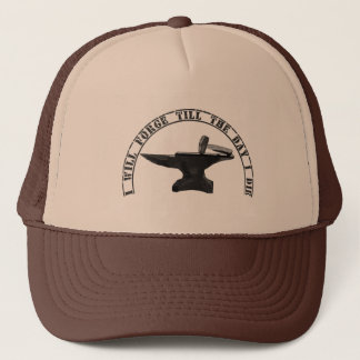 Forge till I die Trucker Hat