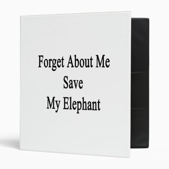 Forget About Me Save My Elephant Vinyl Binders