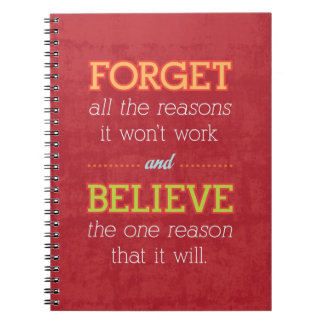 Forget all the reasons it won't work..Motivational Note Book