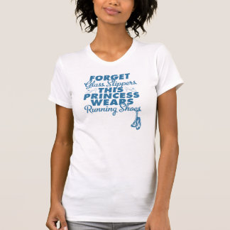 Forget Glass Slippers, Running Shoes Shirts