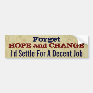 Forget Hope and Change Bumper Sticker