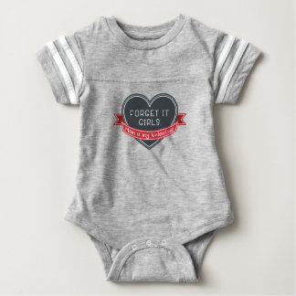 Forget it girls Mom is my Valentine Baby Bodysuit