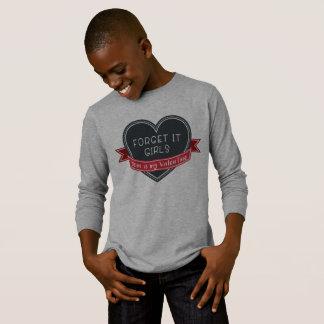 Forget it girls Mom is my Valentine T-Shirt