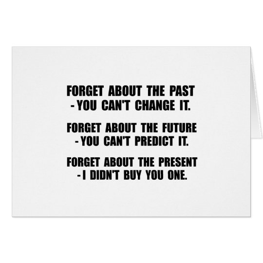 Forget Present Card