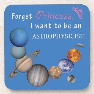 Forget Princess - Astrophysicist Beverage Coaster