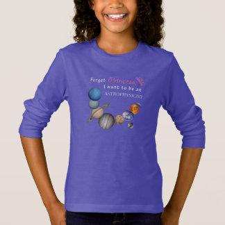 Forget Princess - Astrophysicist T-Shirt