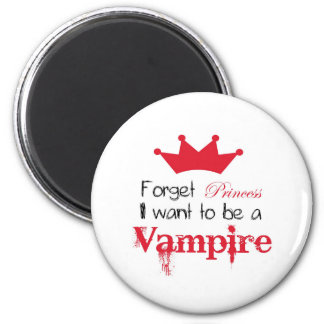 Forget Princess I want to be a Vampire Magnet